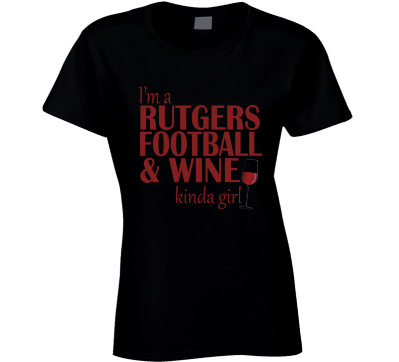 Rutger Football and Wine Kinda Girl T Shirt