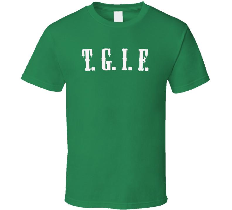 TGIF T Shirt