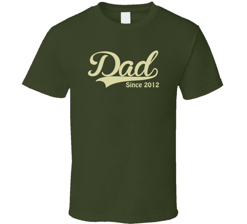 Dad Since Any Year T Shirt