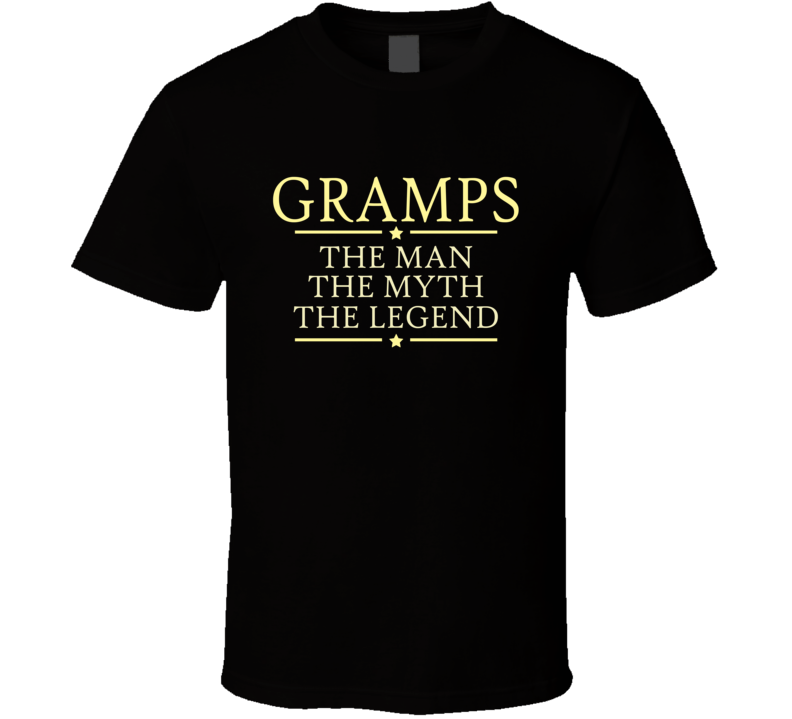 Gramps the Man the Myth the Legend T Shirt