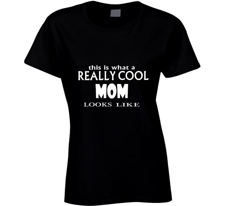cool mom T Shirt