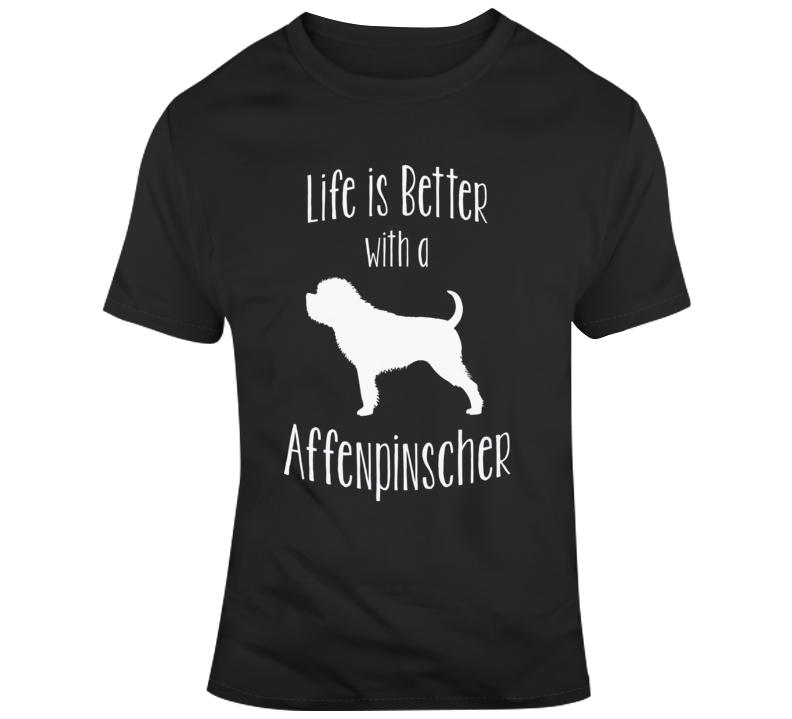 Life Is Better With An Affenpinscher Dog Lover T Shirt