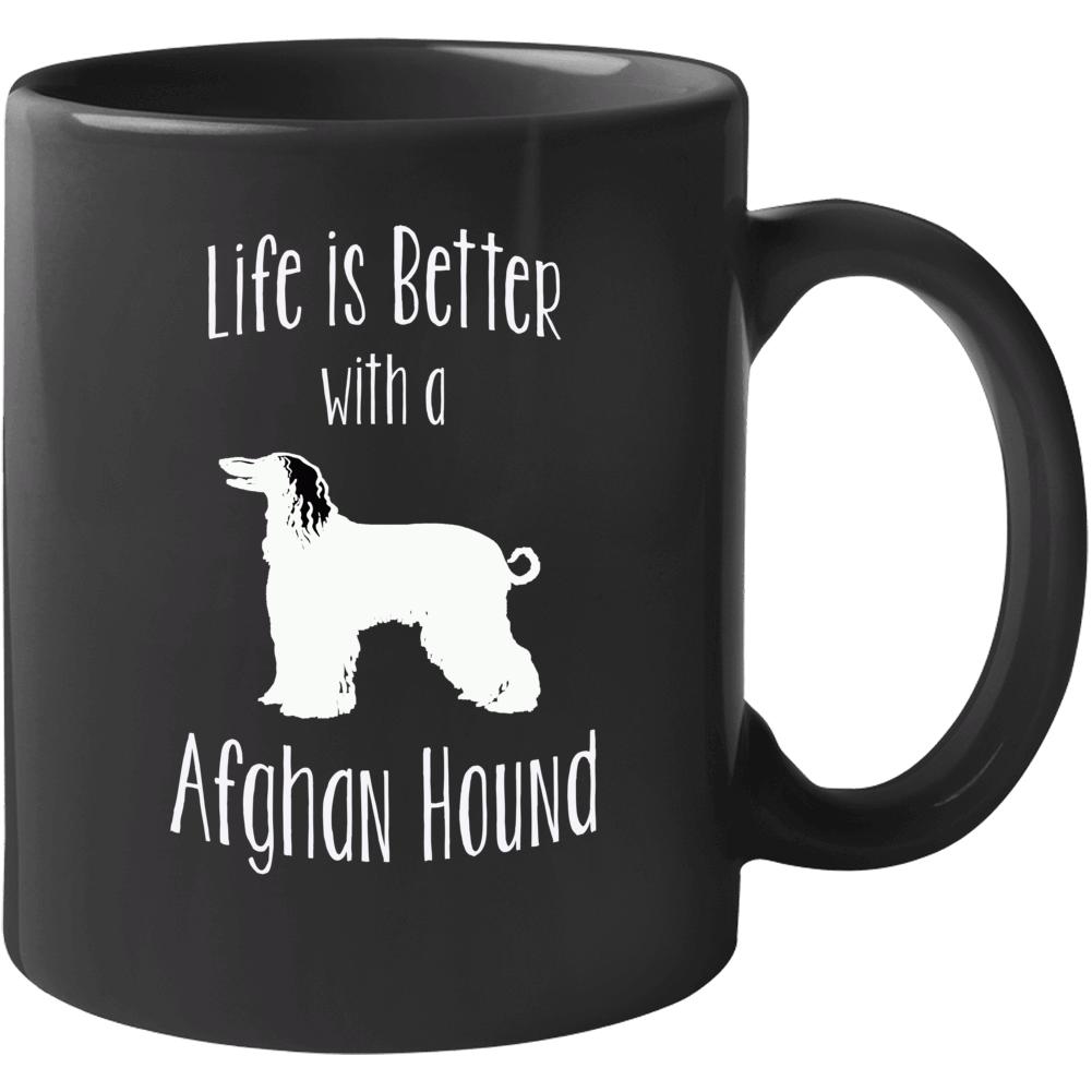 Life Is Better With An Afgan Hound Dog Lover  Mug