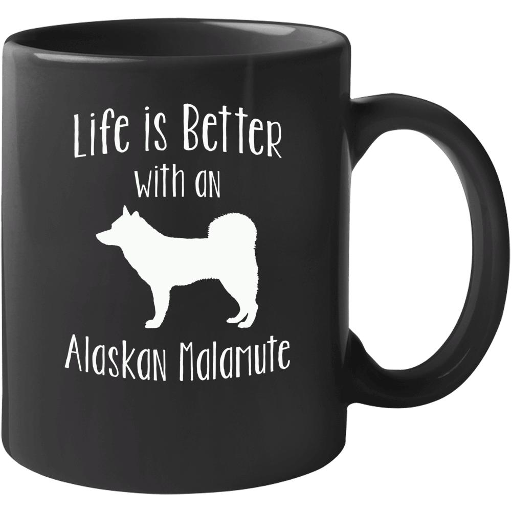 Life Is Better With An Alaskan Malamute Dog Lover  Mug