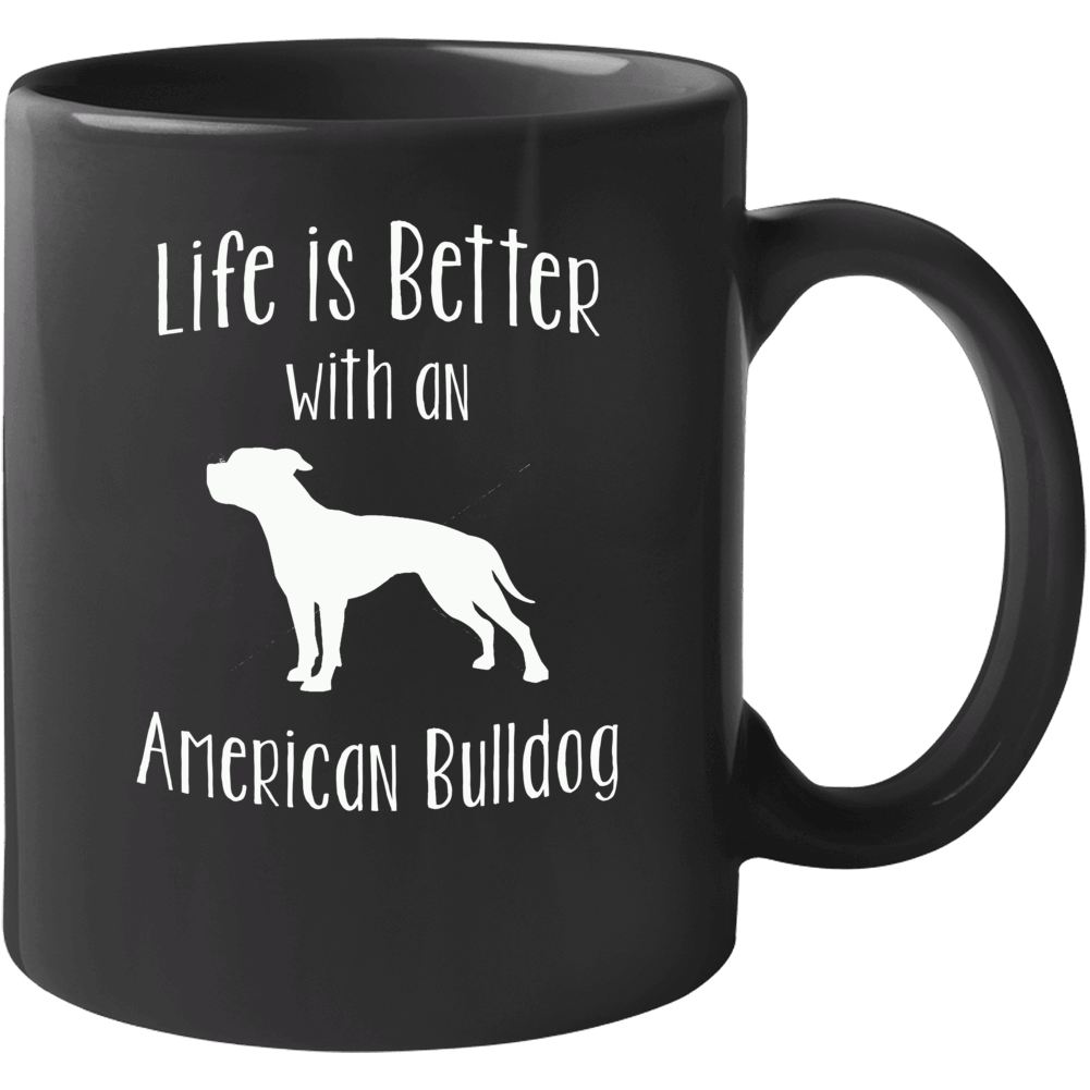 Life Is Better With An American Bulldog Dog Lover  Mug