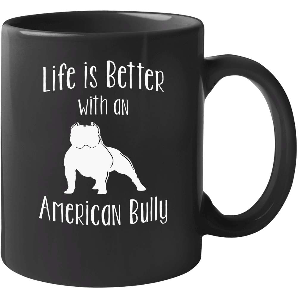 Life Is Better With An American Bully Dog Lover  Mug