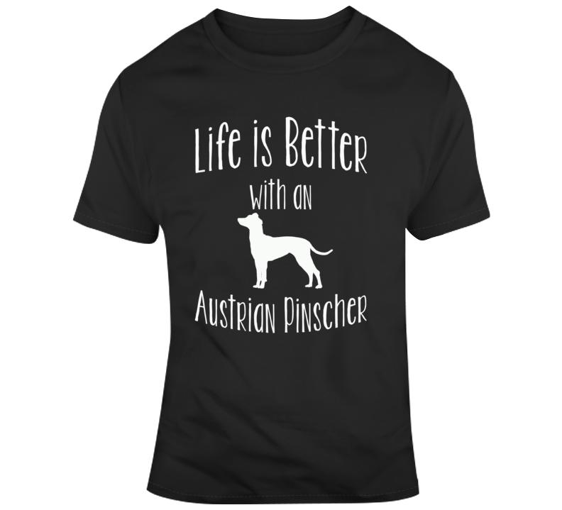 Life Is Better With An Austrian Pinscher Dog Lover  T Shirt