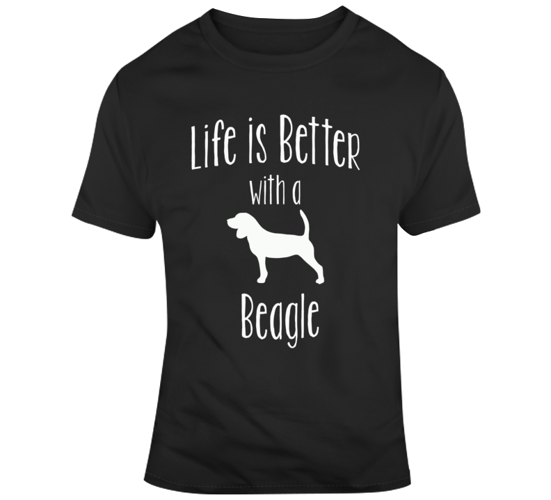 Life Is Better With A Beagle Dog Lover T Shirt