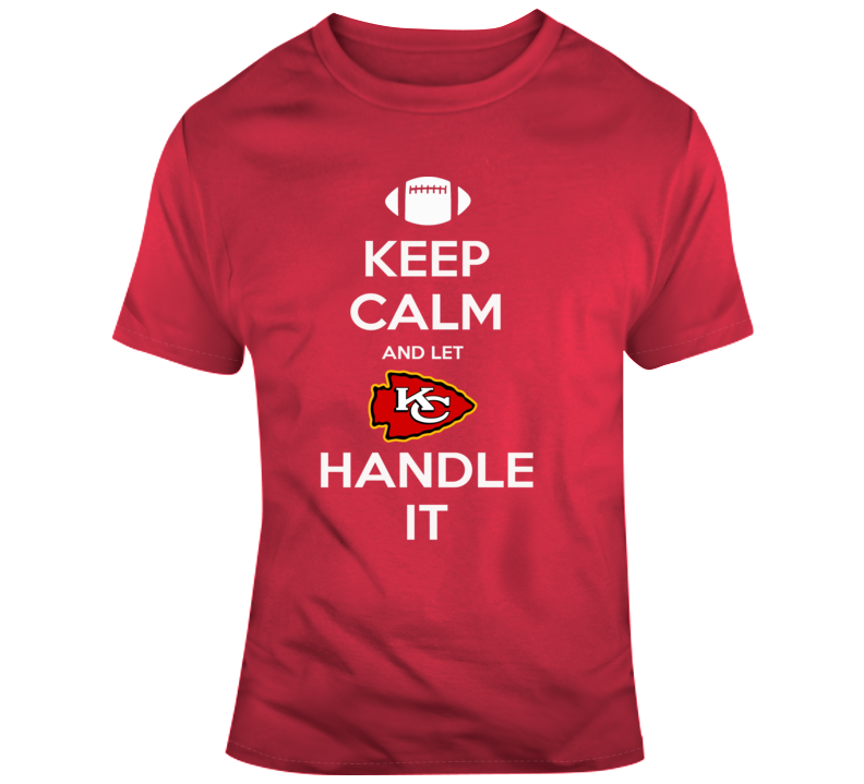 Keep Calm And Let Kansas City Handle It Chiefs T Shirt