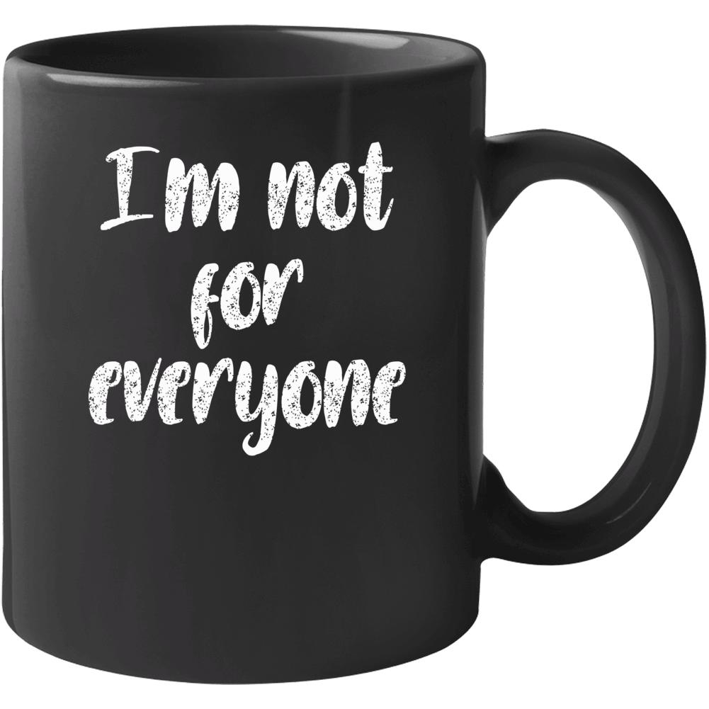 Im Not For Everyone Mug Mug