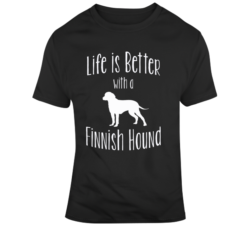 Life Is Better With A Finnish Hound Dog Lover T Shirt