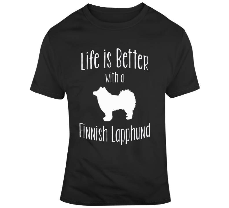 Life Is Better With A Finnish Lapphund Dog Lover T Shirt