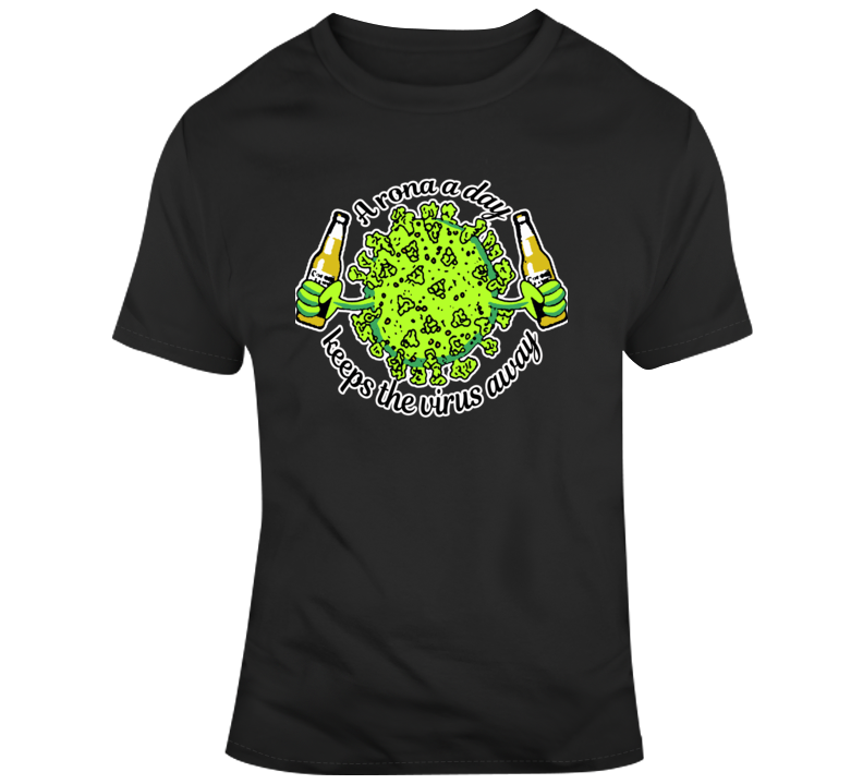 A Rona A Day Keeps The Virus Away Sticker T Shirt