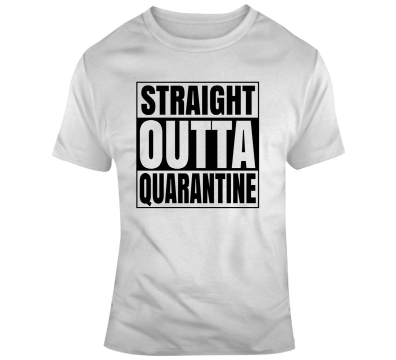 Straight Outta Quarantine Funny T Shirt