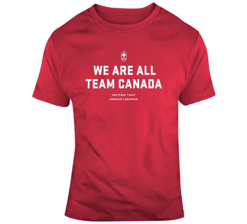 We Are All Team Canada 2020 Postpone Today Conquer Tomorrow T Shirt