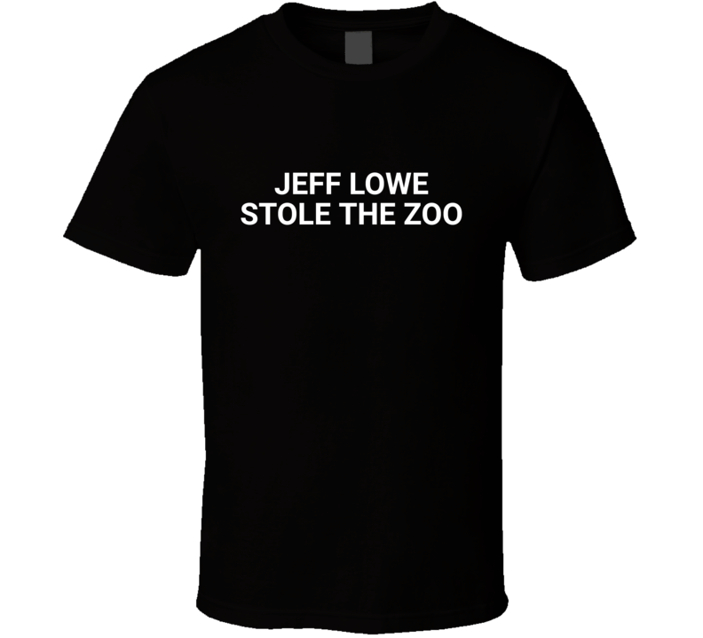 Jeff Lowe Stole The Zoo Tiger King  T Shirt