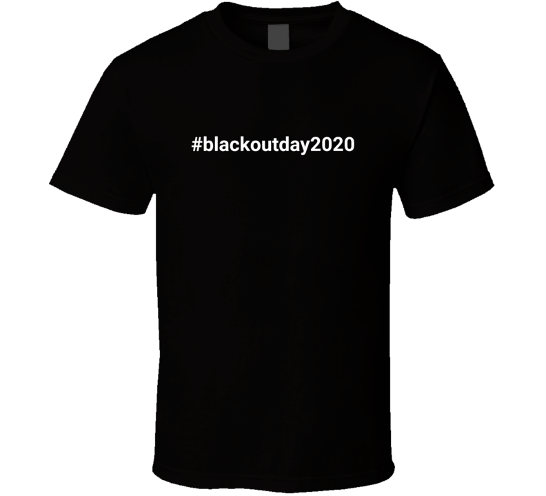 #blackoutday2020 July 7 T Shirt