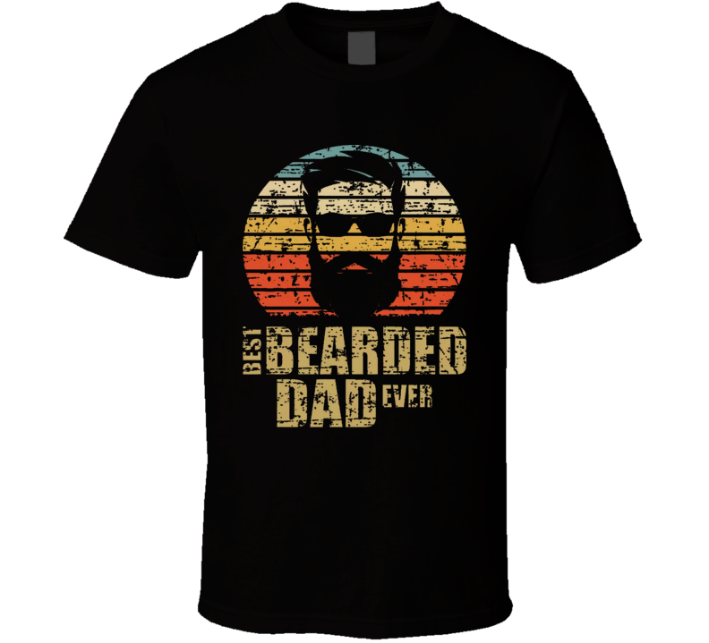 Best Bearded Dad Ever Fathers Day T Shirt