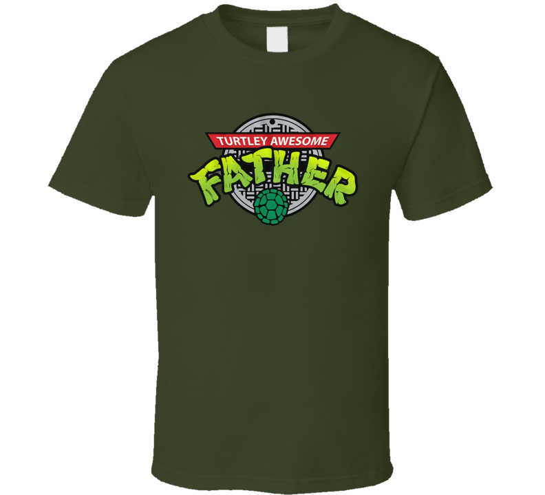 Turtley Awsome Father Fathers Day T Shirt
