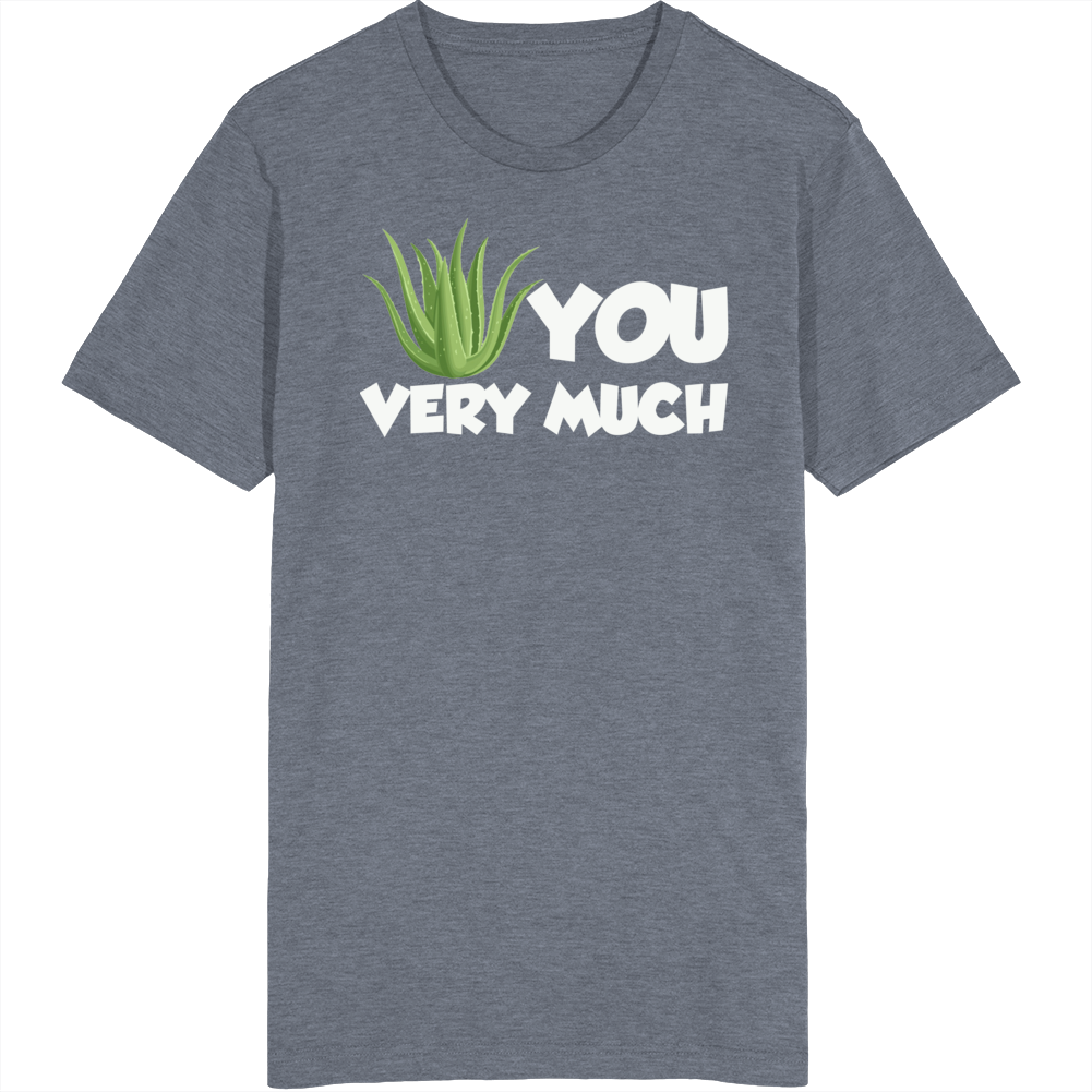 Aloe You Very Much T Shirt
