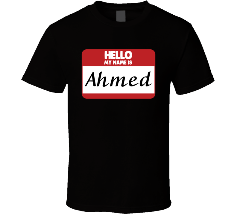 Hello My Name Is Ahmed First Name Funny T Shirt