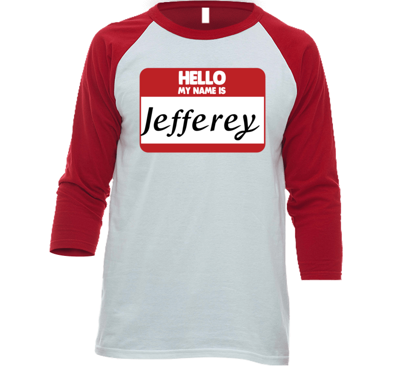 Hello My Name Is Jefferey First Name Funny Baseball Raglan Shirt