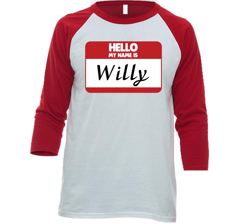 Hello My Name Is Willy First Name Funny Baseball Raglan Shirt