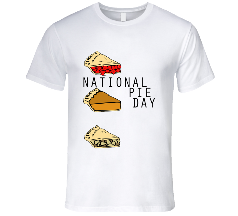 National Pie Day Fun Food Celebration T Shirt