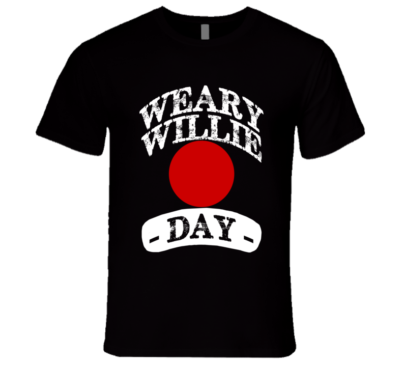 Weary Willie Day Fun Clown Celebration T Shirt