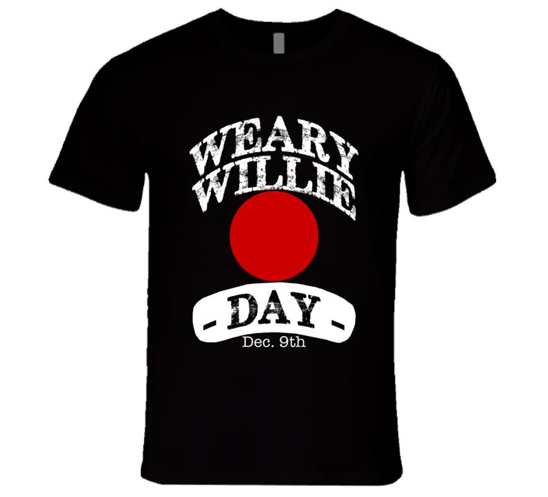 Weary Willie Day December 9th Fun Clown Celebration T Shirt