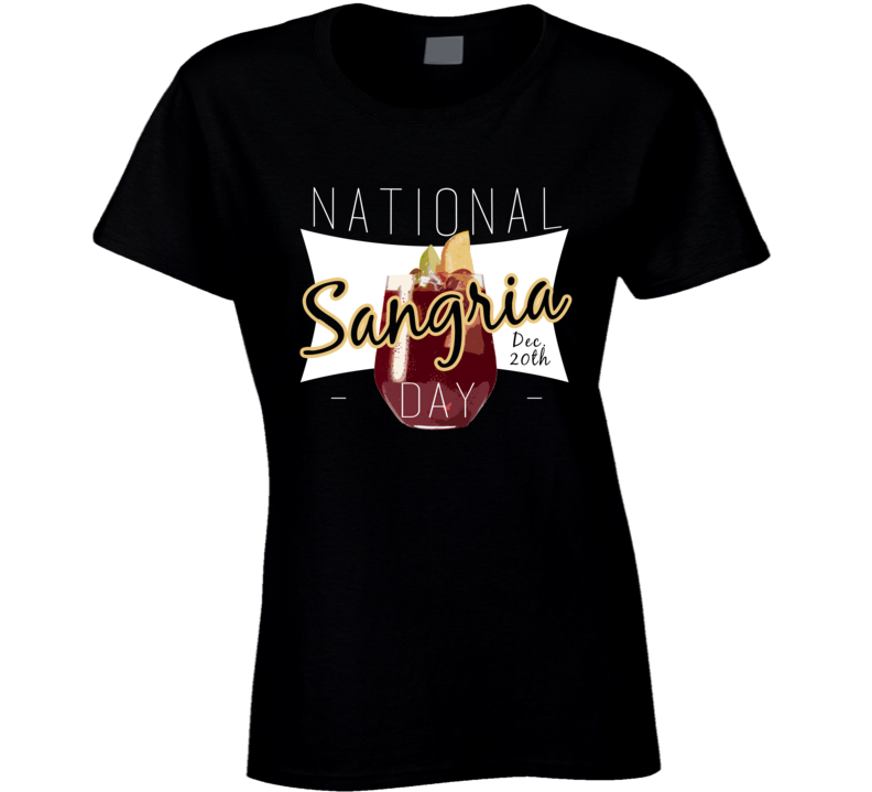 National Sangria Day December 20th Fun Alcohol Party Wine T Shirt