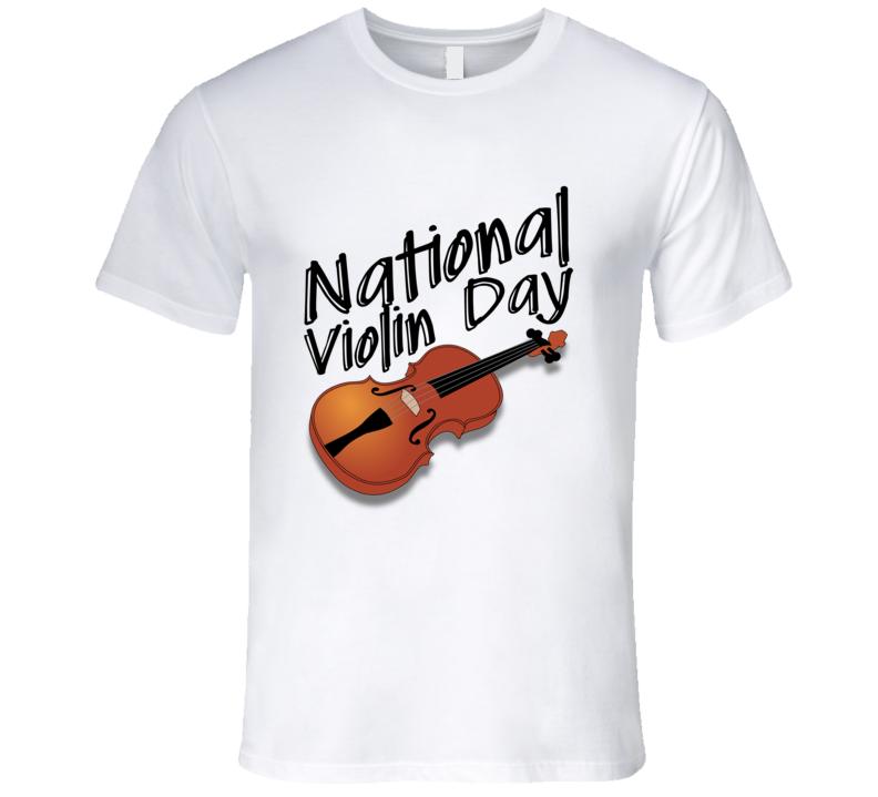 National Violin Day Fun Music Celebration T Shirt