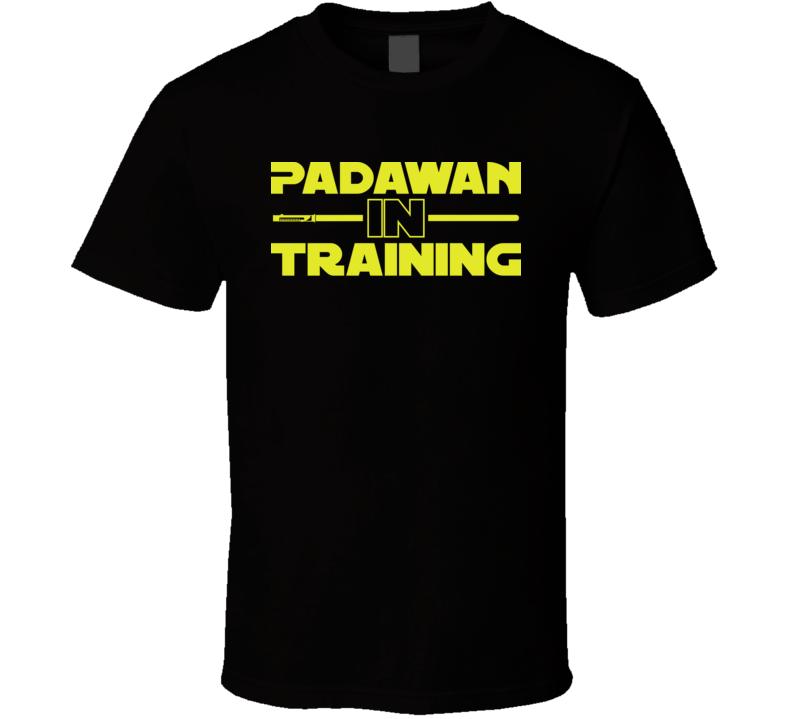 Padawan In Training Funny Scifi Star Jedi Geek T Shirt