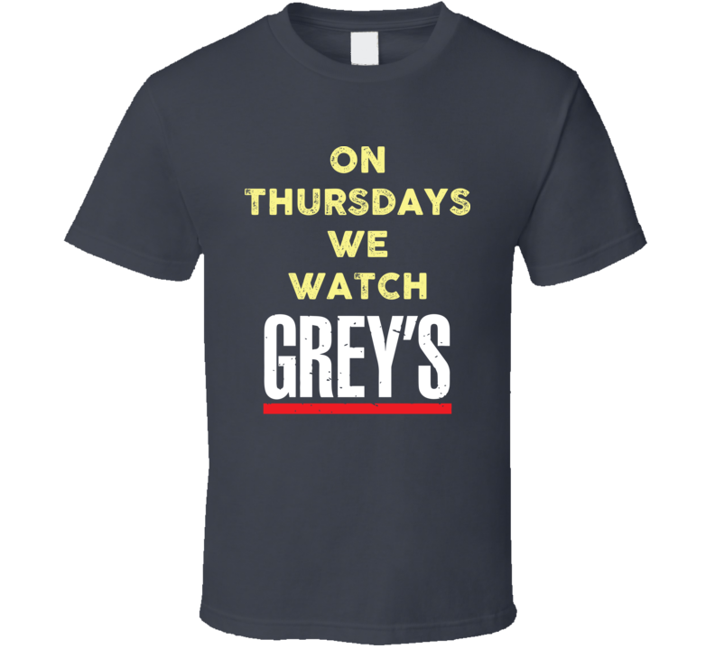 On Thursdays We Watch Grey's Anatomy Funny TV Show T Shirt