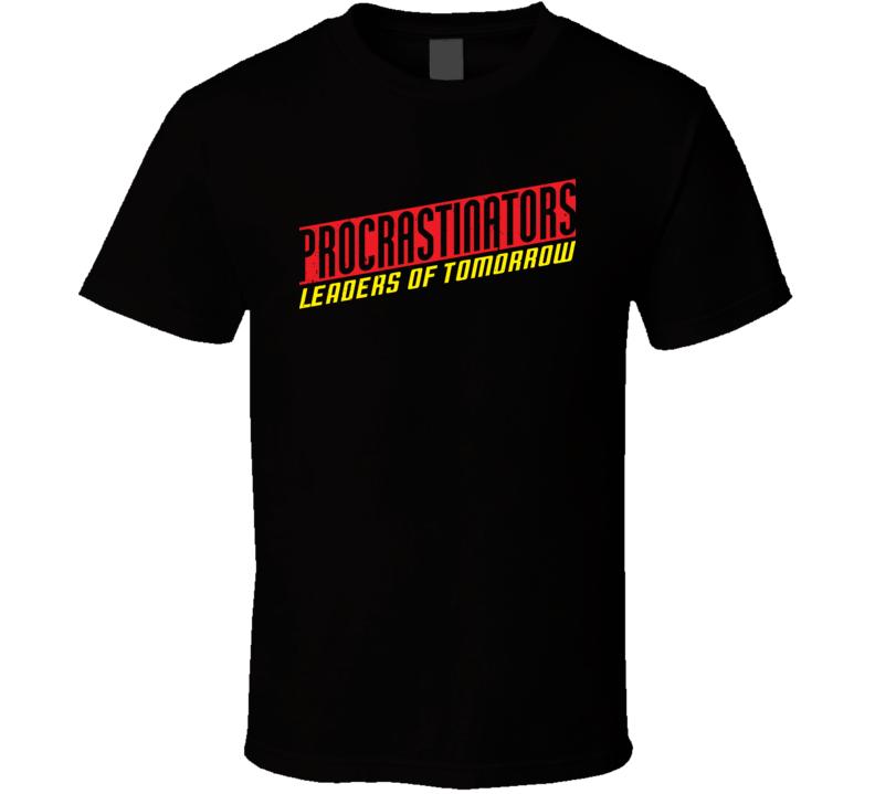 Procrastinators Leaders Of Tomorrow Funny Worn Look T Shirt