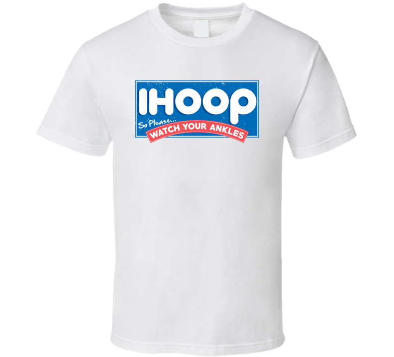 IHOOP So Please Watch Your Ankles Funny Basketball Worn Look T Shirt