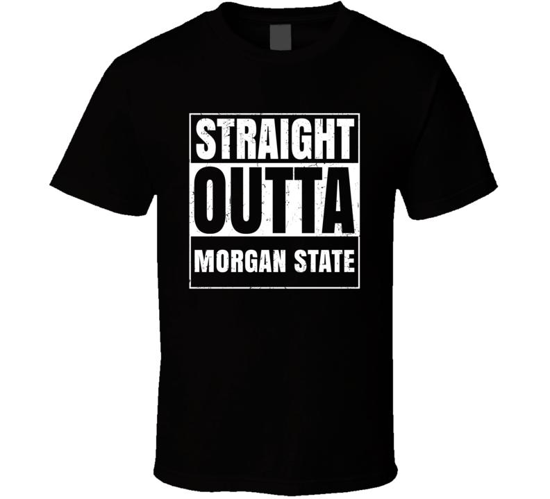 Morgan State MD University College Straight Outta Graduation Parody Fan T Shirt