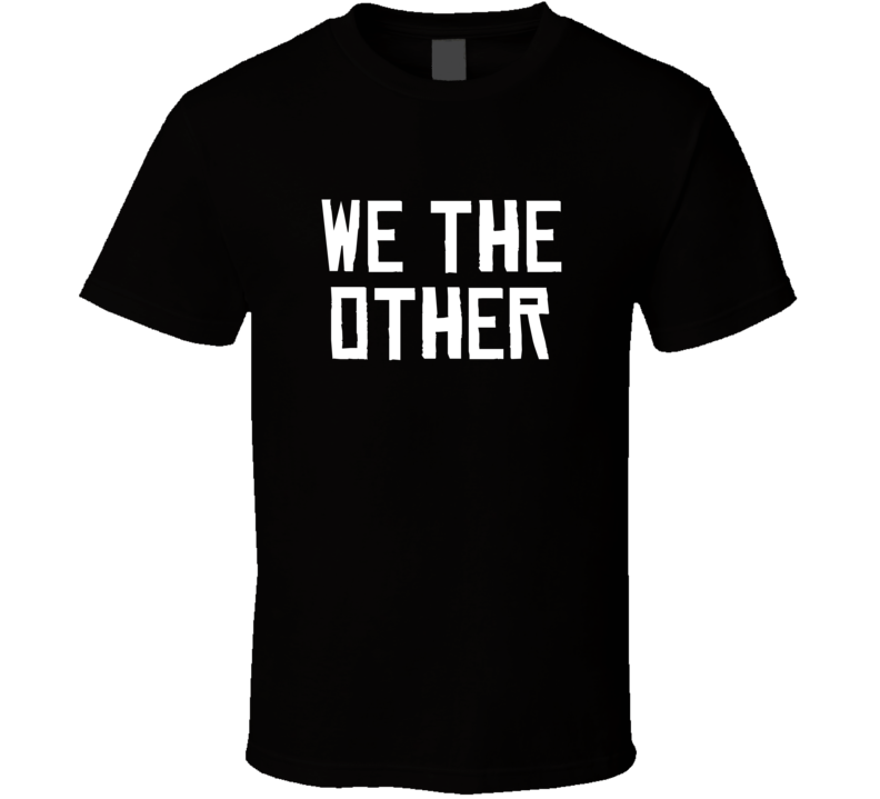We The Other North Toronto Basketball Funny Parody T Shirt