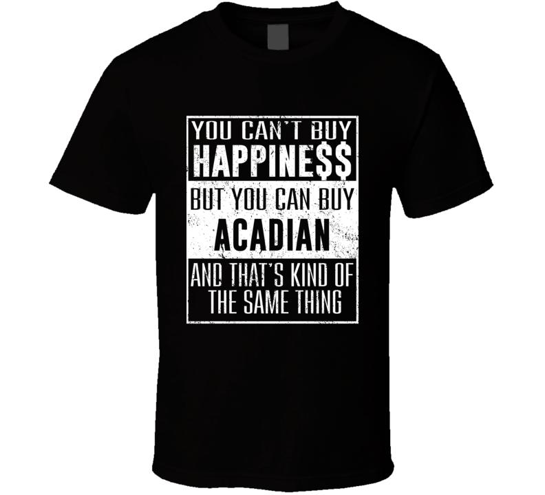 I Drive My Acadian Heart Car Lover T Shirt