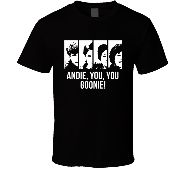 The Goonies Mikey Mouth Data Chunk Andie You You Goonie Favorite Movie Quotes Fan T Shirt
