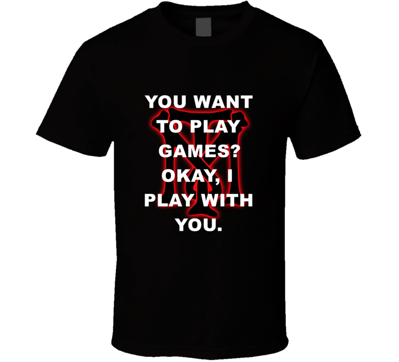 Scarface Tony Montana Logo You Want To Play Games Favorite Movie Quotes Tshirt