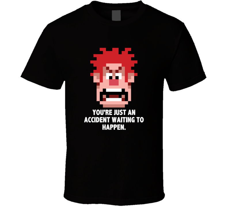 Wreck It Ralph Pixelated Head Youre An Accident Waiting To Happen Favorite Movie Quotes T Shirt