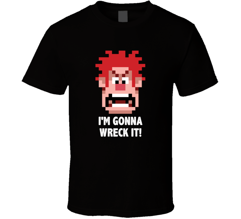 Wreck It Ralph Pixelated Head Im Gonna Wreck It Favorite Movie Quotes T Shirt