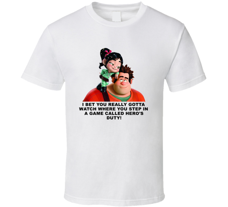 Wreck It Ralph Vanellope And Ralph Gotta Watch Where You Step In Heros Duty Favorite Movie Quotes T Shirt