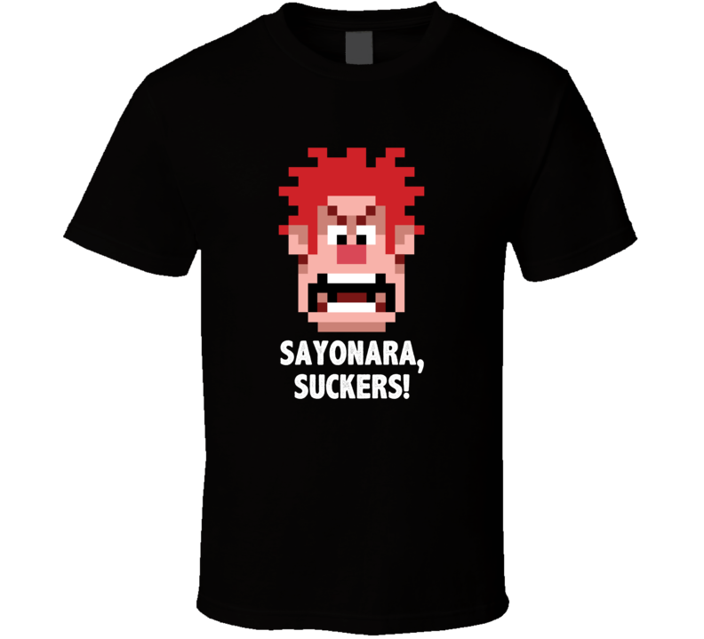 Wreck It Ralph Pixelated Head Sayonara Suckers Favorite Movie Quotes T Shirt