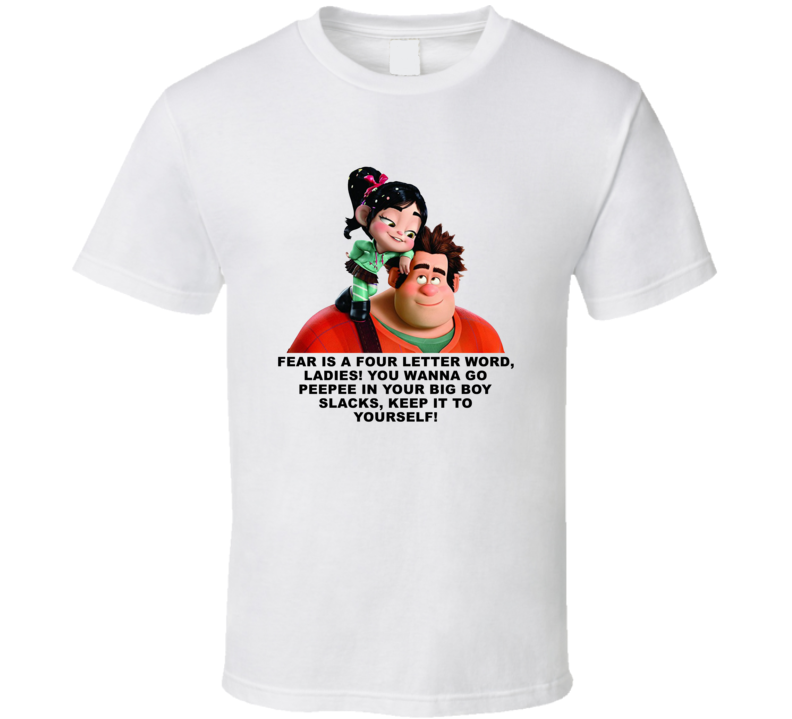 Wreck It Ralph Vanellope And Ralph Fear Is A Four Letter Word Favorite Movie Quotes T Shirt