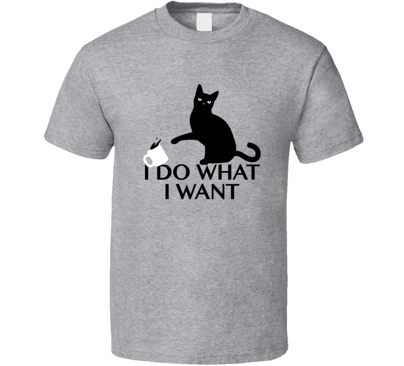 Black Cat Black Coffee I Do What I Want T Shirt
