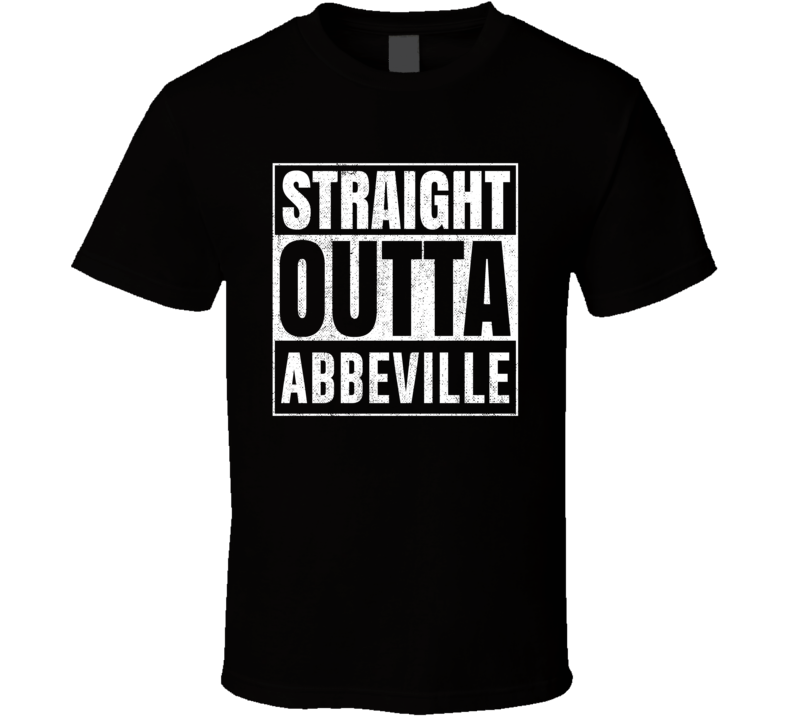 Straight Outta Abbeville Alabama City Grunge Parody Cool T Shirt