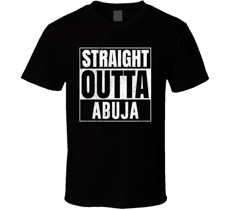 Straight Outta Abuja Nigeria City Grunge Parody Cool T Shirt