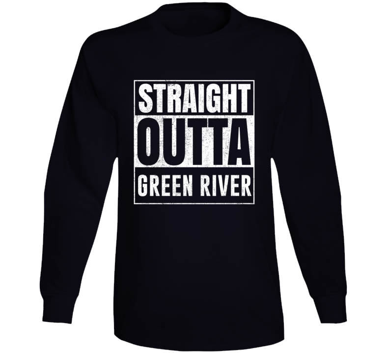 Straight Outta Green River Wyoming City Grunge Parody Cool Long Sleeve T Shirt